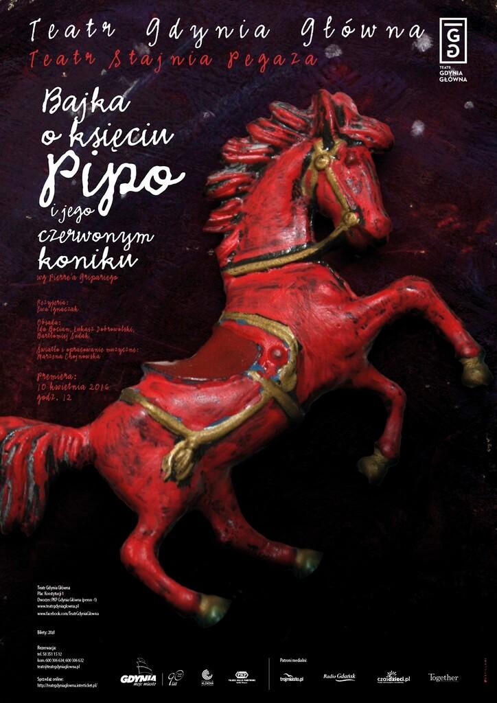 Plakat do spektaklu Bajka o księciu Pipo. Centralnie czerwony konik.