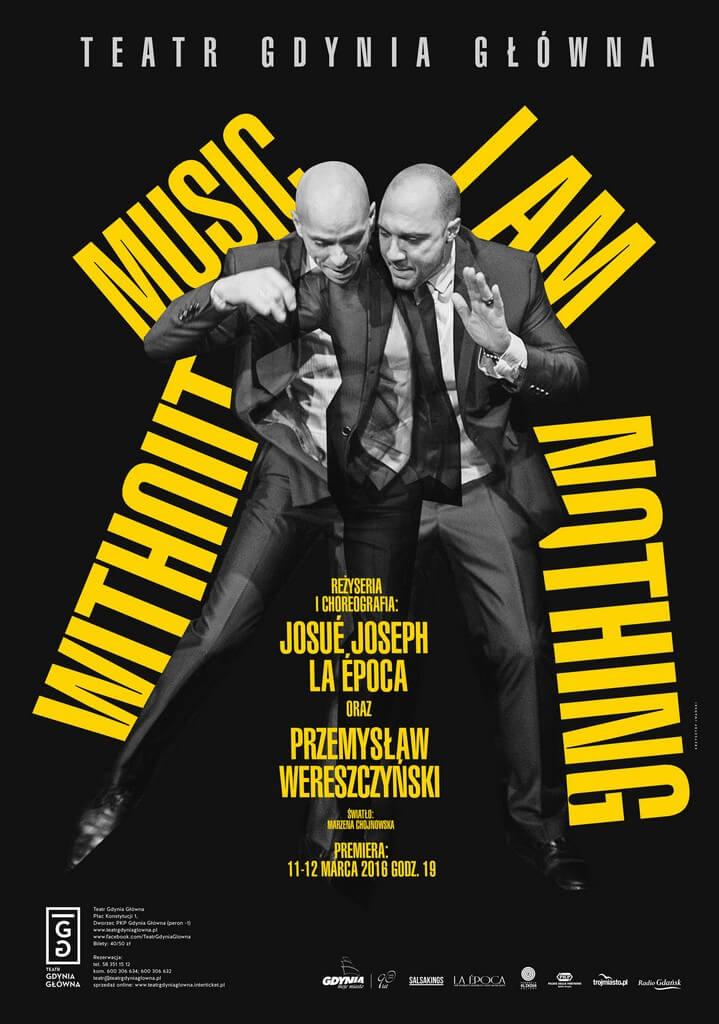 Plakat do spektaklu Without Music I Am Nothing.